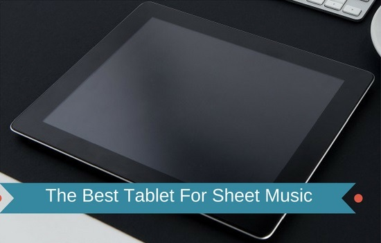 Best tablet for sheet music